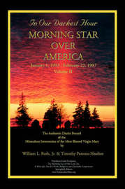 In Our Darkest Hour - Morning Star Over America / Volume II - January 1, 1993 - February 22, 1997 by Jr. William, L Roth image