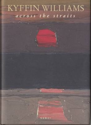Across the Straits - An Autobiography by Kyffin Williams