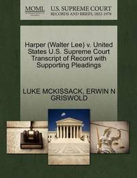 Harper (Walter Lee) V. United States U.S. Supreme Court Transcript of Record with Supporting Pleadings by Luke McKissack
