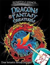Scratch & Stencil: Dragons & Fantasy Creatures by Running Press