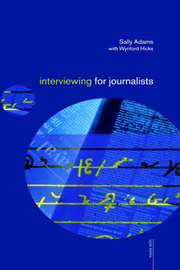 Interviewing for Journalists by Wynford Hicks image