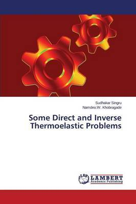 Some Direct and Inverse Thermoelastic Problems by Singru Sudhakar