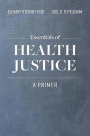 Essentials Of Health Justice by Elizabeth Tobin Tyler
