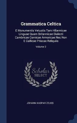 Grammatica Celtica by Johann Kaspar Zeuss