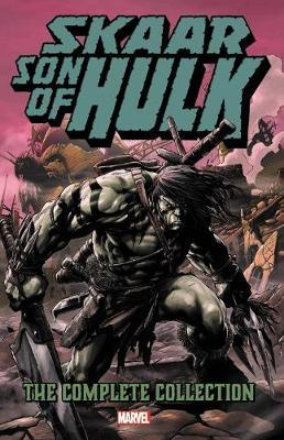 Skaar: Son Of Hulk - The Complete Collection by Greg Pak