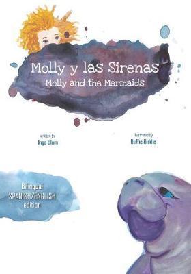 Molly and the Mermaids - Molly y las Sirenas by Ingo Blum
