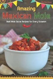 Amazing Mexican Mole by Martha Stone