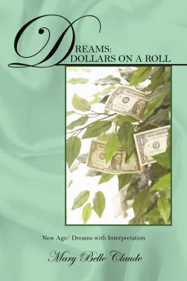 Dreams: Dollars on a Roll - New Age/ Dreams with Interpretation by Mary Belle Claude image