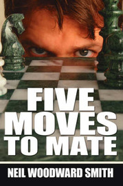 Five Moves To Mate by Neil Woodward Smith image