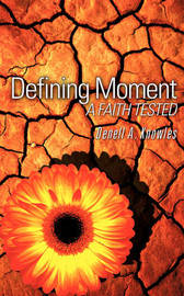 Defining Moment by Denell A. Knowles