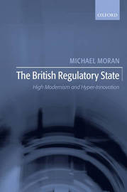 The British Regulatory State by Michael Moran