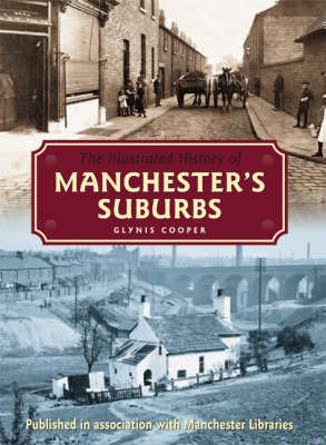 The Illustrated History of Manchester's Suburbs by Glynis Cooper image