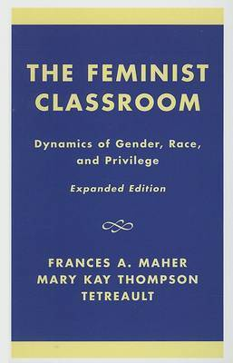 The Feminist Classroom by Frances A Maher