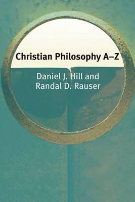 Christian Philosophy A-Z by Daniel D. Hill image