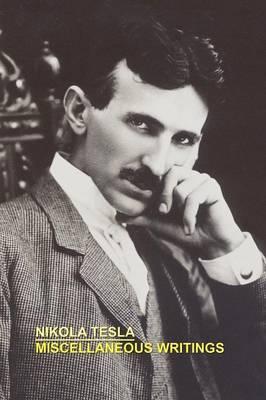 Miscellaneous Writings by Nikola Tesla