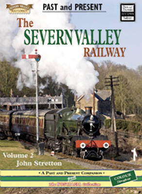 The Severn Valley Railway: v. 2 by John Stretton