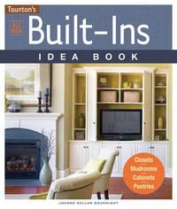 All New Built-ins Idea Book by Joanne Kellar Bouknight