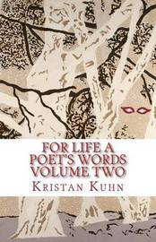 For Life a Poet's Words Volume Two by Adria Chalfin