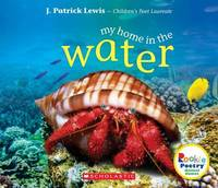 My Home in the Water by J.Patrick Lewis