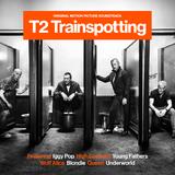 T2 Trainspotting - Original Motion Picture Soundtrack
