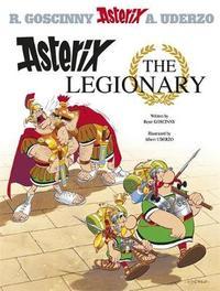 Asterix: Asterix The Legionary by Rene Goscinny