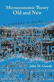 Microeconomic Theory Old and New by John M Gowdy image