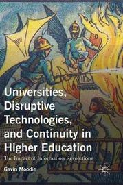 Universities, Disruptive Technologies, and Continuity in Higher Education by Gavin Moodie