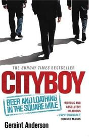 """Cityboy"": Beer and Loathing in the Square Mile by Geraint Anderson"