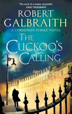 The Cuckoo's Calling (Cormoran Strike #1) by Robert Galbraith