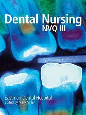 Dental Nursing for NVQ3 by Eastman Dental Hospital