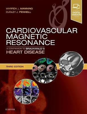 Cardiovascular Magnetic Resonance by Warren J. Manning