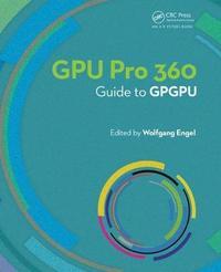 GPU PRO 360 Guide to GPGPU by Wolfgang Engel