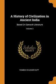 A History of Civilization in Ancient India by Romesh Chunder Dutt