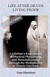 Life After Death - Living Proof by Tom Harrison