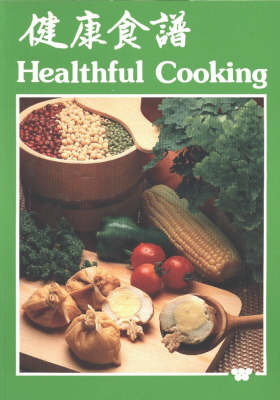 Healthful Cooking: Recipes for Weight-watchers and Patients with Diabetes and/or Renal Disorders by Elizabeth Huang image