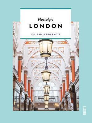 Nostalgic London by Ellie Walker-Arnott
