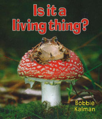 Is it a Living Thing? by Bobbie Kalman image