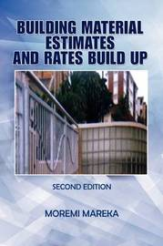 Building Material Estimates and Rates Build Up by Moremi Mareka