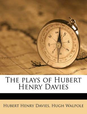 The Plays of Hubert Henry Davies Volume 1 by Hubert Henry Davies image