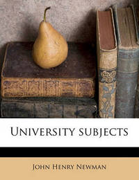 University Subjects by John Henry Newman