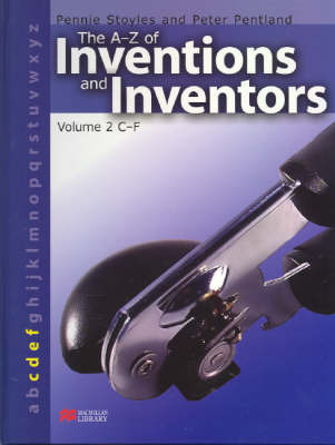 The A-Z Inventions and Inventors Book 2 C-F Macmillan Library by Pennie Stoyles