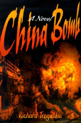 China Bomb by Richard Tregaskis