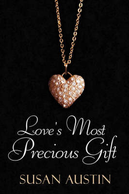 Love's Most Precious Gift by Susan Austin