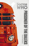 Doctor Who: Prisoner of the Daleks: The Monster Collection Edition by Trevor Baxendale