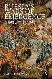 Russia's Wars of Emergence 1460-1730 by Carol Stevens image