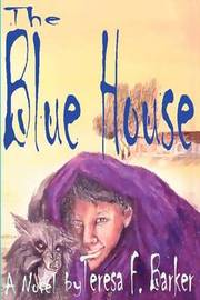 The Blue House by Teresa F. Barker image