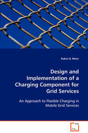 Design and Implementation of a Charging Component for Grid Services by Ruben B. Meier image