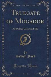 Truegate of Mogador by Sewell Ford