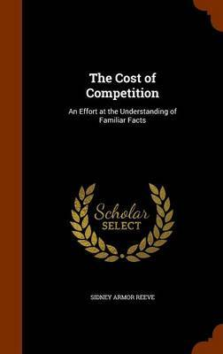 The Cost of Competition by Sidney Armor Reeve