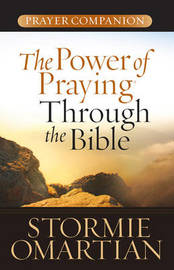 The Power of Praying Through the Bible Prayer Companion by Stormie Omartian image